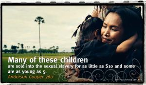 """Many of these children are sold into sexual slavery..."" True or false?"